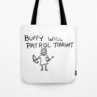 buffy Tote Bags featuring Buffy Will Patrol Tonight by Paul Elder