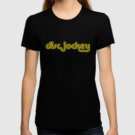 Disc Jockey Music Quote T-shirt