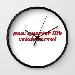 psa: quarter life crisis is real Wall Clock
