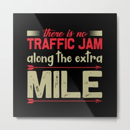 There is no traffic jam along the extra mile Metal Print