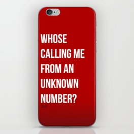 Whose Calling Me? iPhone Skin