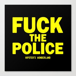 Fuck The Police Canvas Print