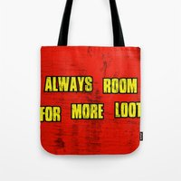 borderlands Tote Bags featuring ALWAYS ROOM FOR MORE LOOT by Resistance