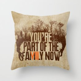 You're Part of the Family Now Throw Pillow