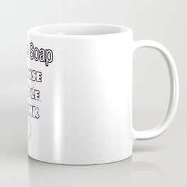 I Make Soap Because People Stink Humor Typography Coffee Mug