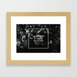 little notes : don't continue watering a dead flower Framed Art Print