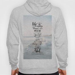 Life is Like a Camera Travel Photography Quote // Beach + Ocean Waves Background Hoody