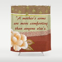 A Mother's Arms Shower Curtain