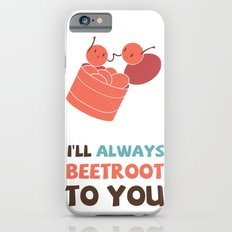 I'll Always Beetroot (Valentines Day) Slim Case iPhone 6s