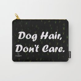 Dog Hair, Don't Care. Carry-All Pouch