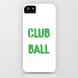 Golfer My Favorite Club is My Ball Retriever Golf Lover iPhone Case