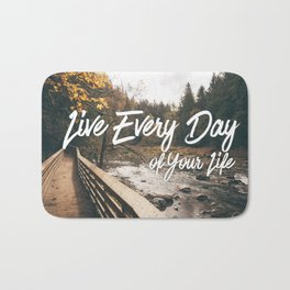 Live Every Day Bath Mat