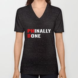 Phinally Done Funny Doctor Graduate Doctorate Graduation Unisex V-Neck