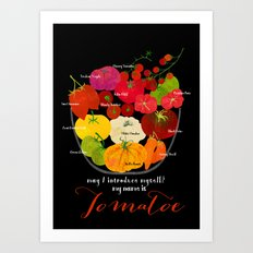My name is Tomatoe Art Print