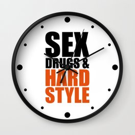Sex, Drugs & Hardstyle Quote Wall Clock