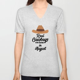 Real Cowboys are bon in August T-Shirt Dajra Unisex V-Neck