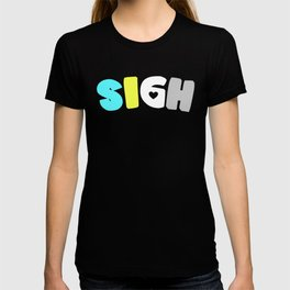 Sigh (Requiessexual/romantic) T-shirt