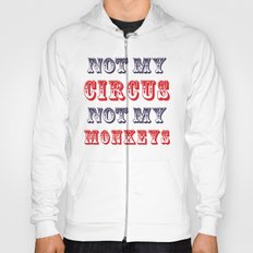 NOT MY CIRCUS NOT MY MONKEYS (Color) Hoody