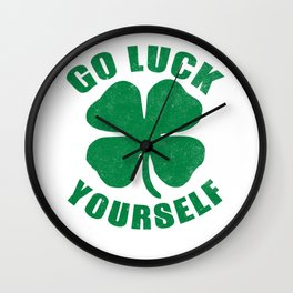 Go Luck Yourself - St. Patricks Day Wall Clock
