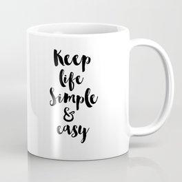 Keep Life Simple and Easy Coffee Mug