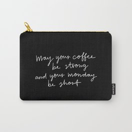 May Your Coffee Be Strong Carry-All Pouch