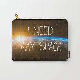 I Need My Space, funny poster Carry-All Pouch