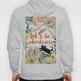 Let´s be adventurers Hoody