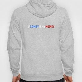 Comey Is My Homey, James Comey Hoody