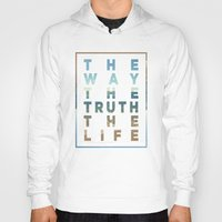 pocketfuel Hoodies featuring The Way; The Truth; The Life by Pocket Fuel