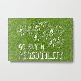 Personality Metal Print