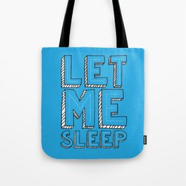 Tired Of You Tote Bag