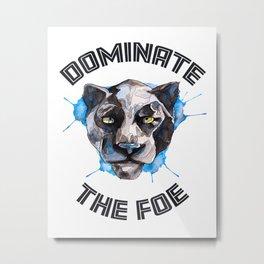 Dominate the Foe Metal Print