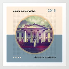 Elect A Conservative Art Print