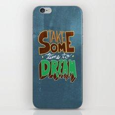 take some time to dream iPhone & iPod Skin