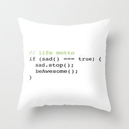 Life Motto Throw Pillow