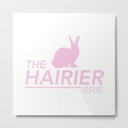 The Hairier Issue Metal Print