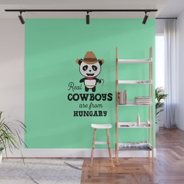 Real Cowboys are from Hungary T-Shirt for all Ages Wall Mural