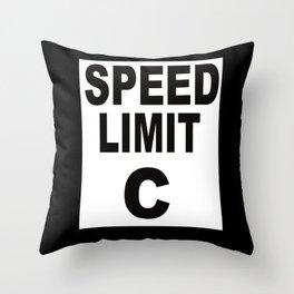 Speed Limit C Throw Pillow
