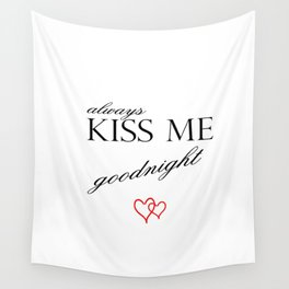 Always Kiss me Goodnight . Home Decor Graphicdesign Wall Tapestry