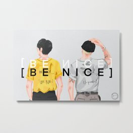 [BE NICE] [BE YOURSELF] FROM YOON & MINO Metal Print