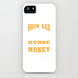 Horse Lover Dad Show Racer Horseman Girl Gift iPhone Case