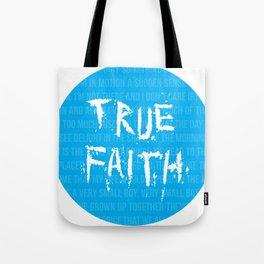 True Faith Tote Bag
