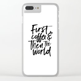 BUT FIRST COFFEE, Kitchen Wall Art,Coffee Sign,Inspirational Quote,Coffee Kitchen Decor,Morning Quot Clear iPhone Case