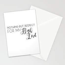 nothing but respect for my high lord Stationery Cards