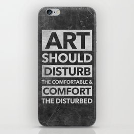 Art should disturb the comfortable & comfort the disturbed - White on Black iPhone Skin