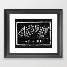 Eat, or Die (black) Framed Art Print