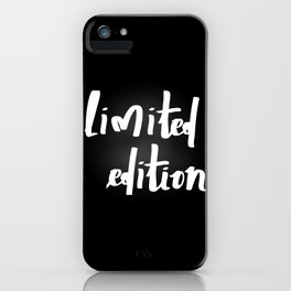 Limited edition  iPhone Case