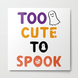 Too Cute To Spook Metal Print