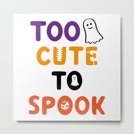 Too Cute To Spook Metal Print