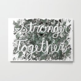 Stronger Together with Distressed Background Metal Print